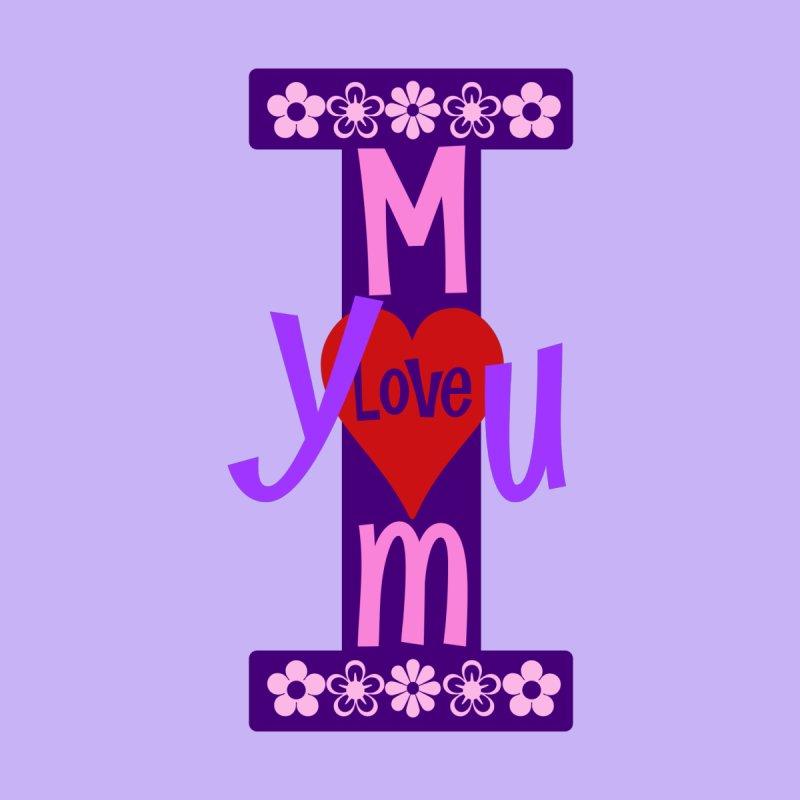 I love you MOM! by PickaCS's Artist Shop