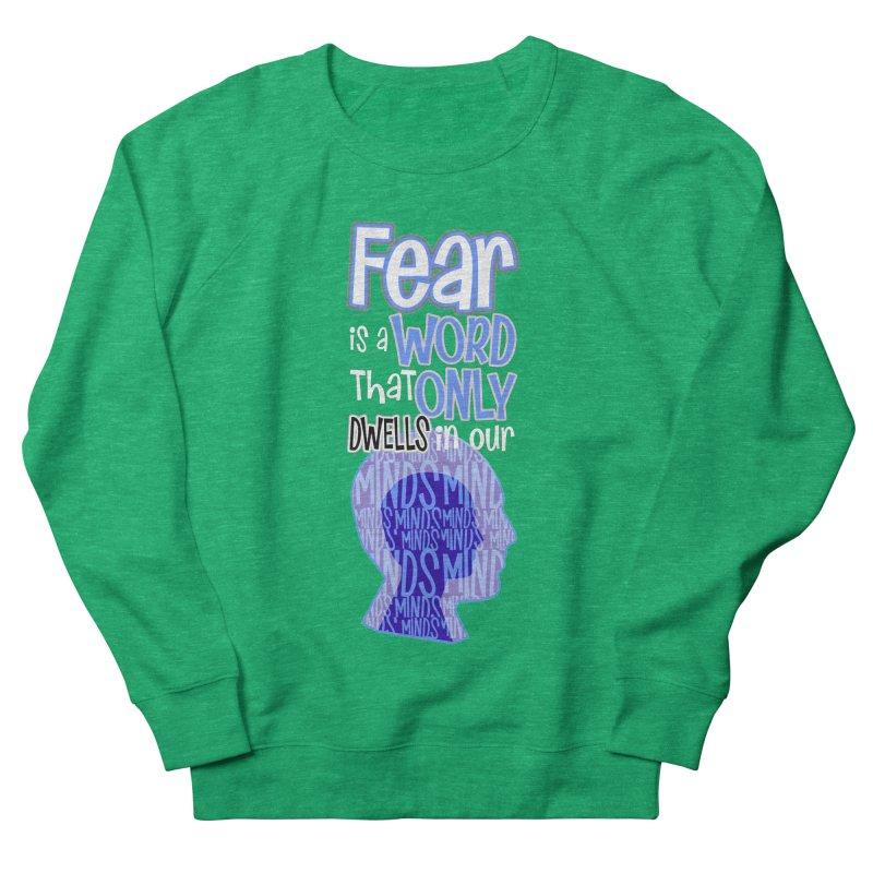 Fearless Women's Sweatshirt by PickaCS's Artist Shop