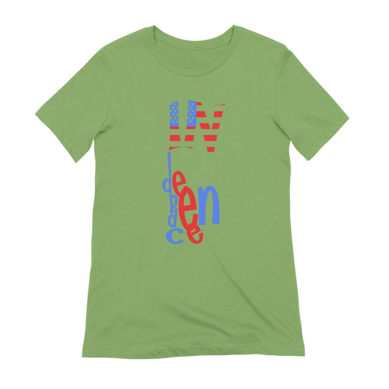 INdependence Women's Extra Soft T-Shirt by PickaCS's Artist Shop