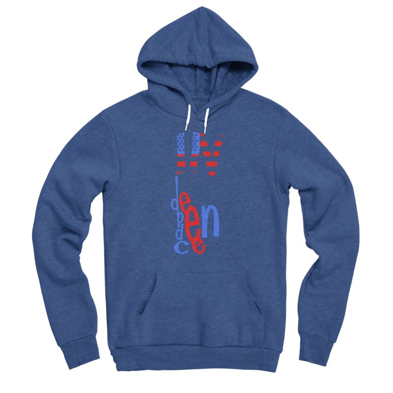 INdependence Women's Pullover Hoody by PickaCS's Artist Shop