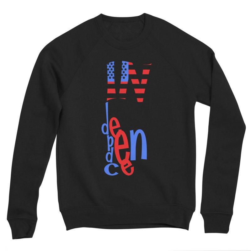 INdependence Women's Sponge Fleece Sweatshirt by PickaCS's Artist Shop