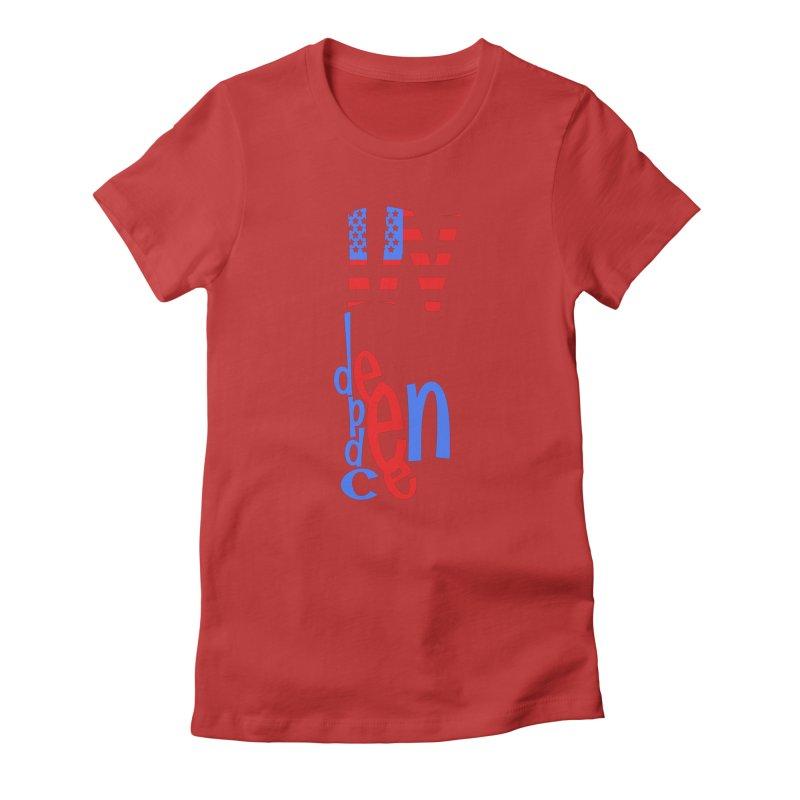 INdependence Women's T-Shirt by PickaCS's Artist Shop