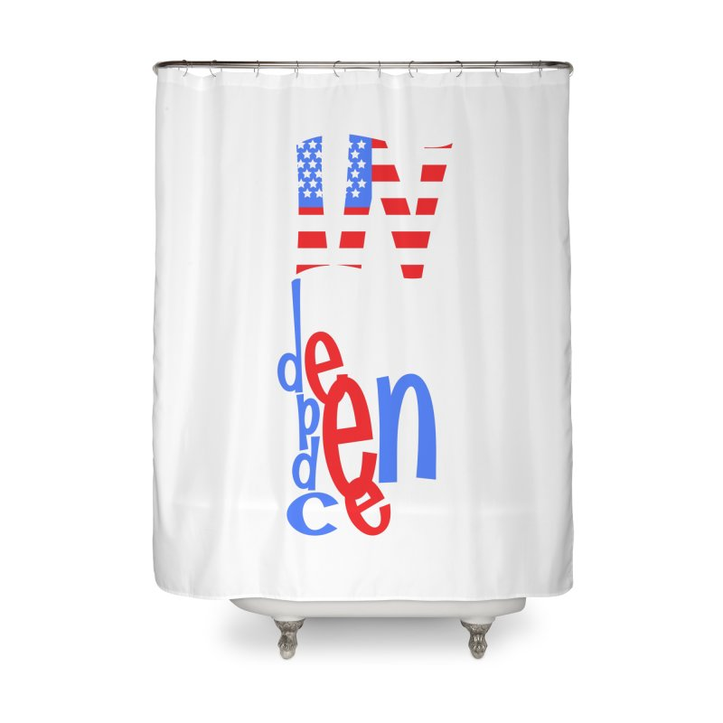 INdependence Home Shower Curtain by PickaCS's Artist Shop