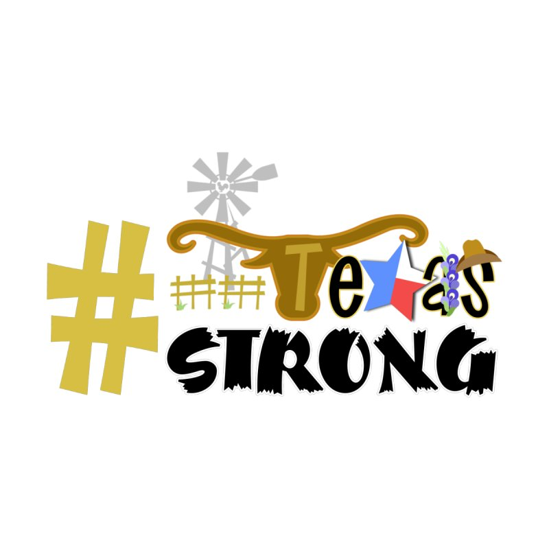 #TexasSTRONG Women's Pullover Hoody by PickaCS's Artist Shop