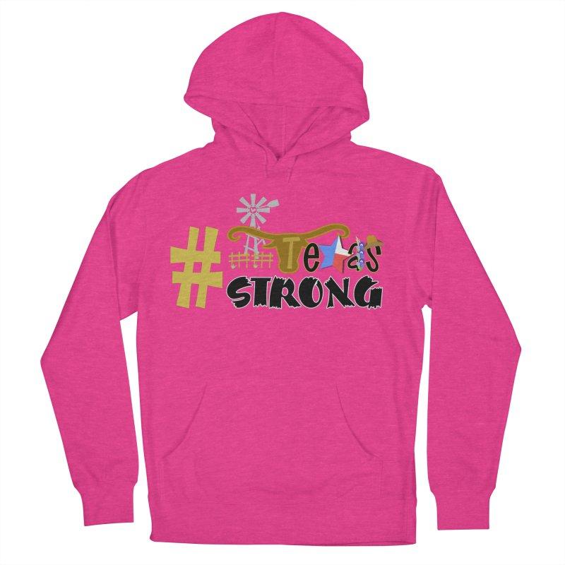 #TexasSTRONG Women's Pullover Hoody by PickaCS's Artist Shop