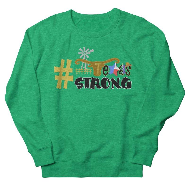 #TexasSTRONG Women's Sweatshirt by PickaCS's Artist Shop