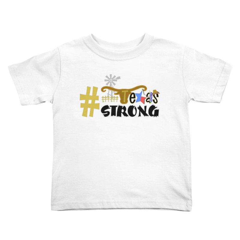 #TexasSTRONG Kids Toddler T-Shirt by PickaCS's Artist Shop