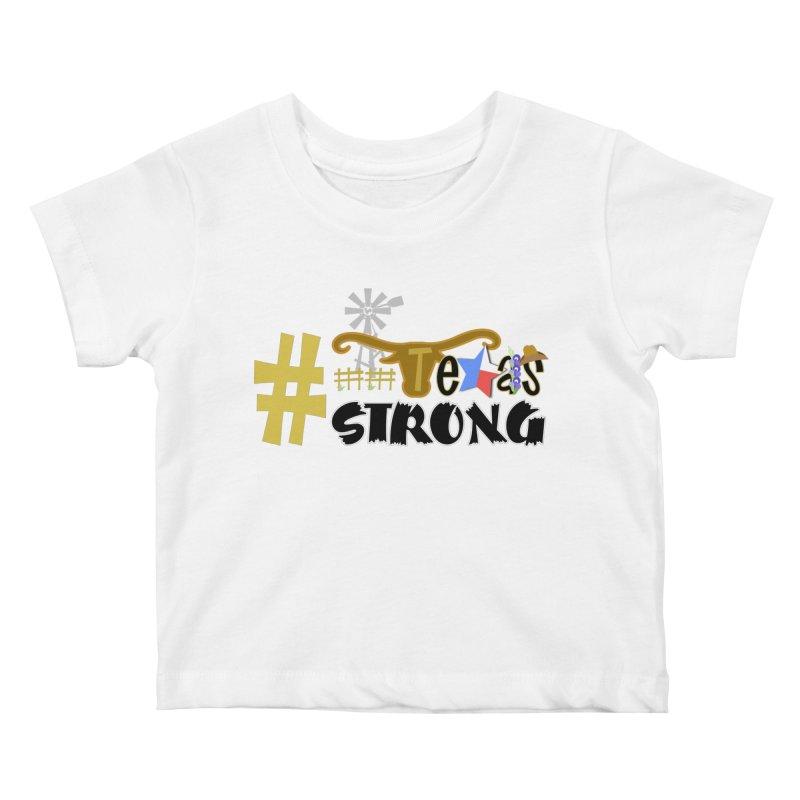 #TexasSTRONG Kids Baby T-Shirt by PickaCS's Artist Shop