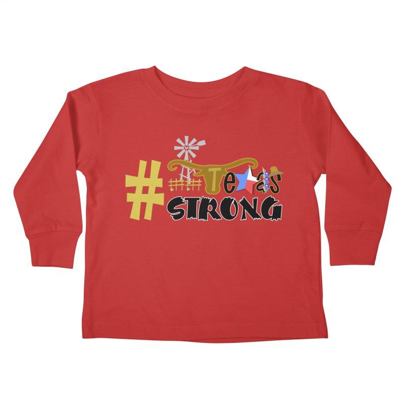 #TexasSTRONG Kids Toddler Longsleeve T-Shirt by PickaCS's Artist Shop