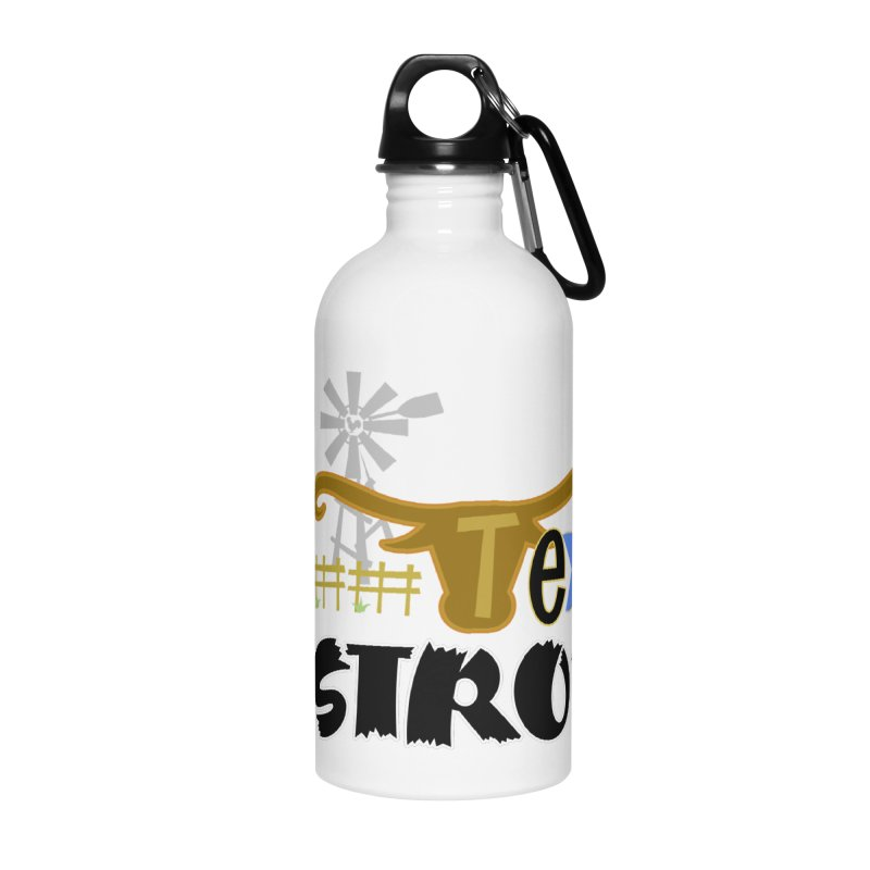 #TexasSTRONG Accessories Water Bottle by PickaCS's Artist Shop
