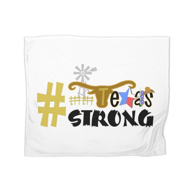 #TexasSTRONG Home Blanket by PickaCS's Artist Shop