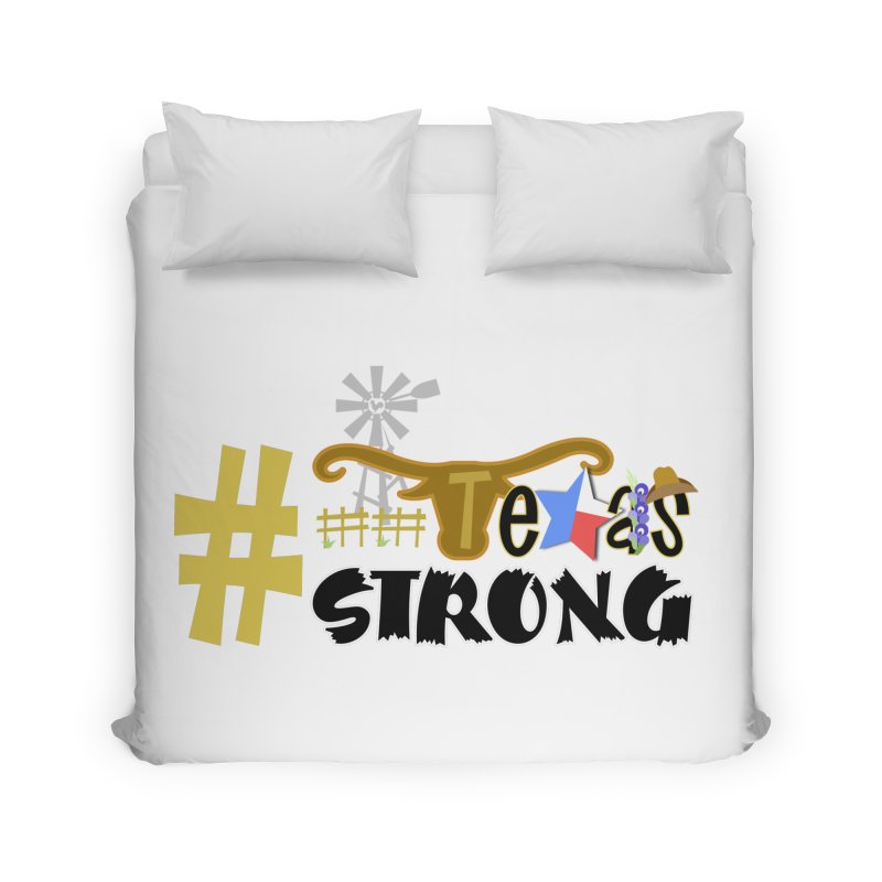 #TexasSTRONG Home Duvet by PickaCS's Artist Shop