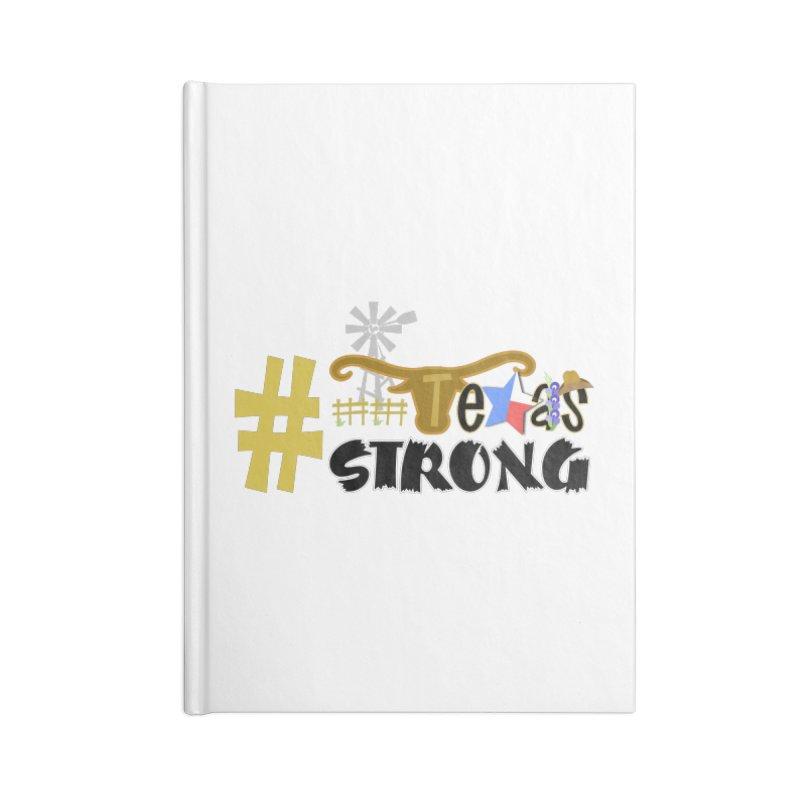 #TexasSTRONG Accessories Blank Journal Notebook by PickaCS's Artist Shop