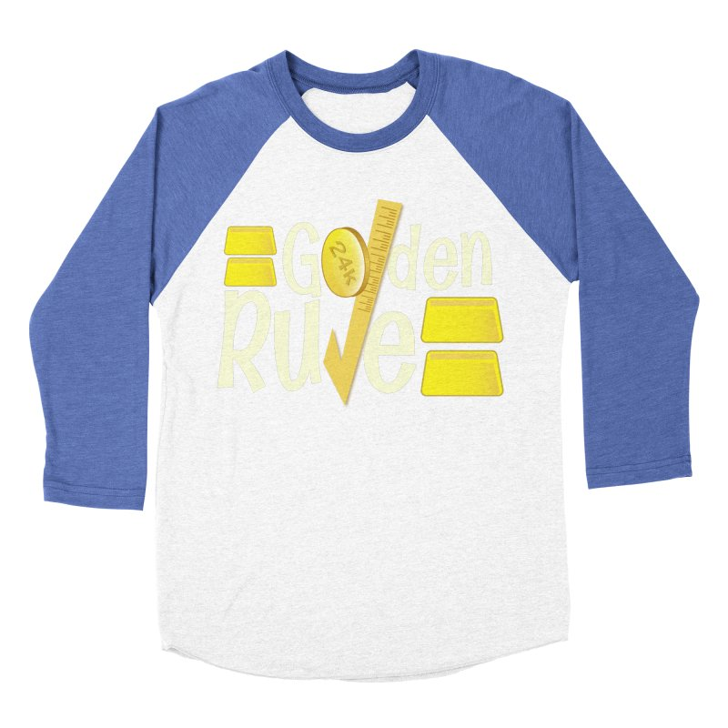 The Golden RULE Women's Baseball Triblend T-Shirt by PickaCS's Artist Shop