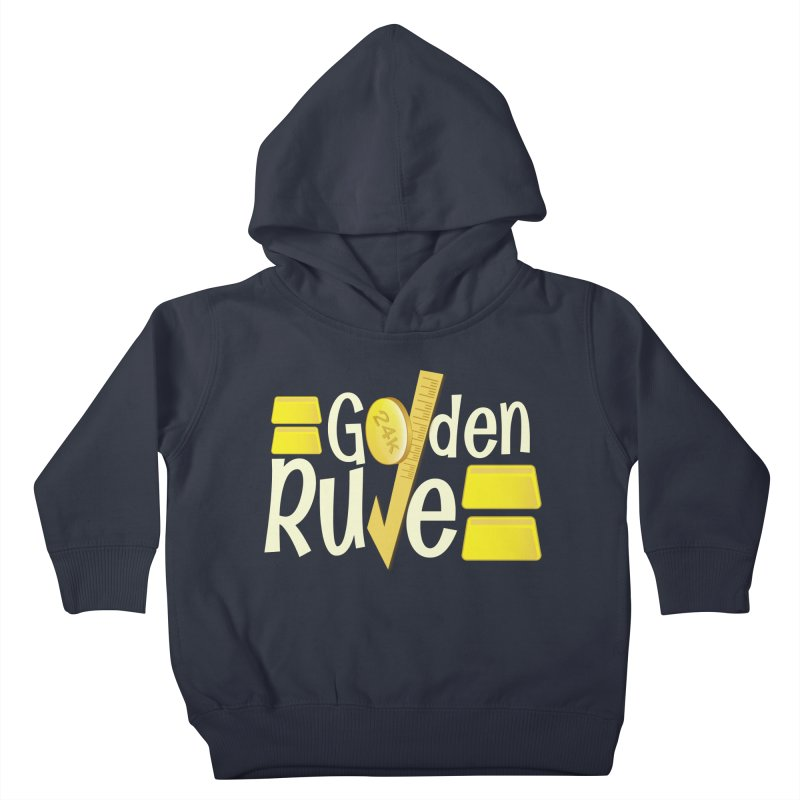 The Golden RULE Kids Toddler Pullover Hoody by PickaCS's Artist Shop