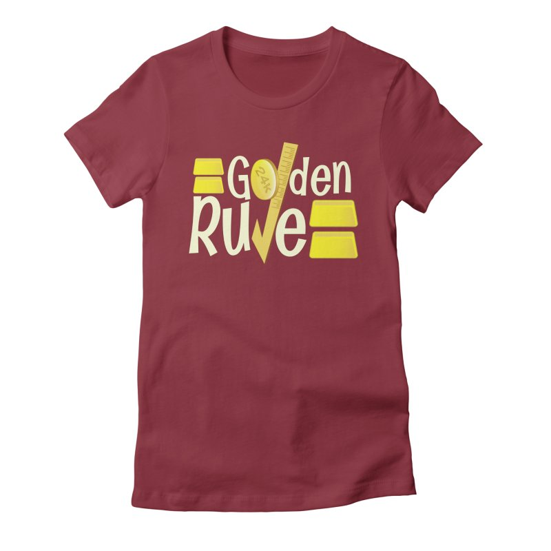 The Golden RULE Women's Fitted T-Shirt by PickaCS's Artist Shop