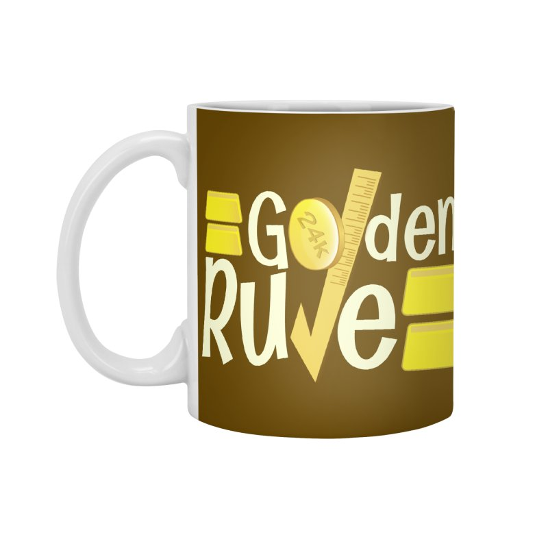 The Golden RULE Accessories Mug by PickaCS's Artist Shop