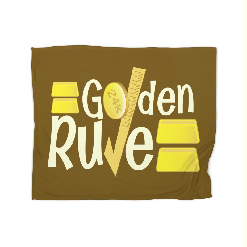 The Golden RULE Home Blanket by PickaCS's Artist Shop