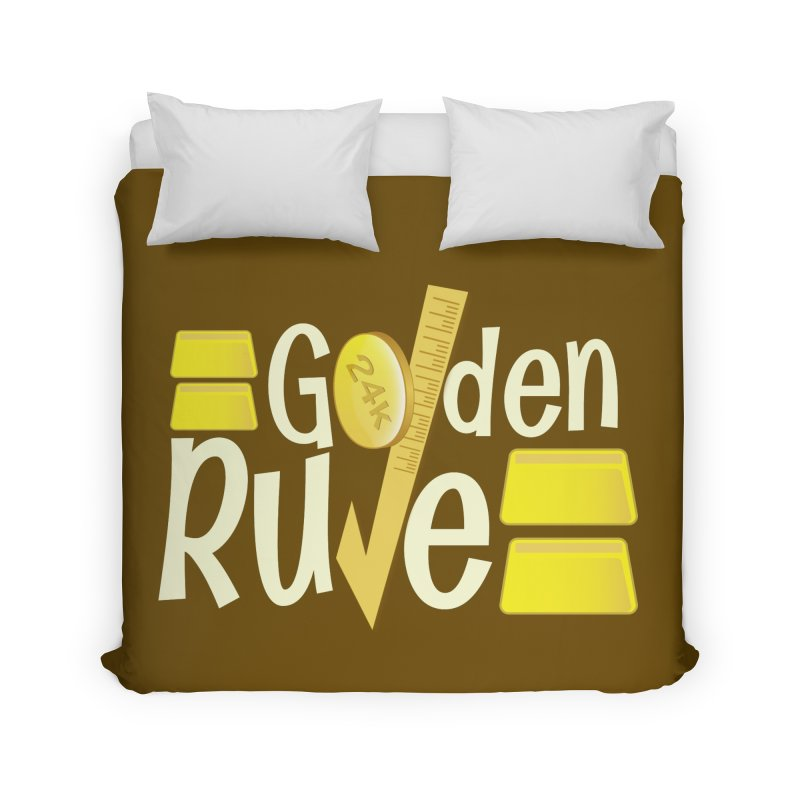 The Golden RULE Home Duvet by PickaCS's Artist Shop