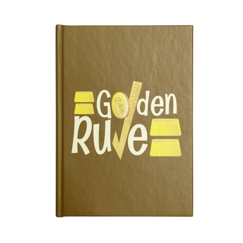 The Golden RULE Accessories Notebook by PickaCS's Artist Shop