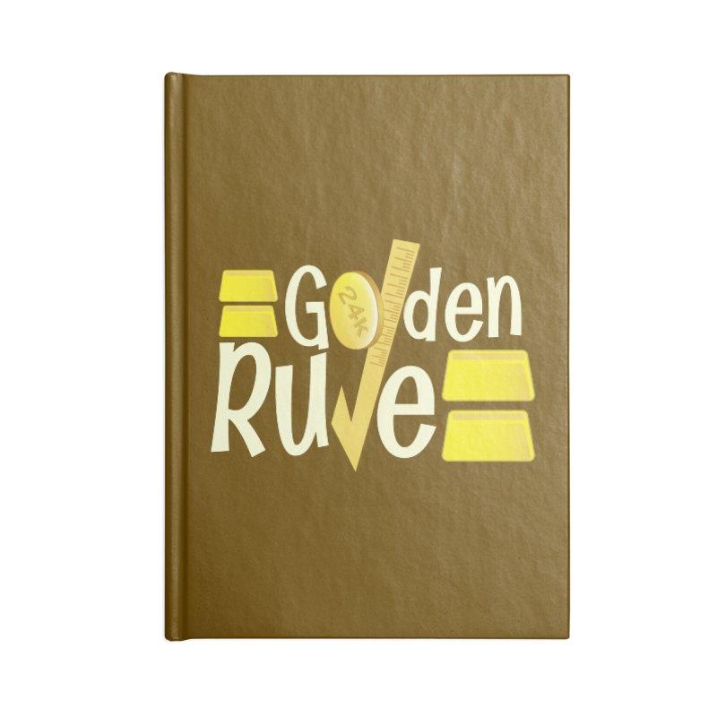The Golden RULE Accessories Blank Journal Notebook by PickaCS's Artist Shop