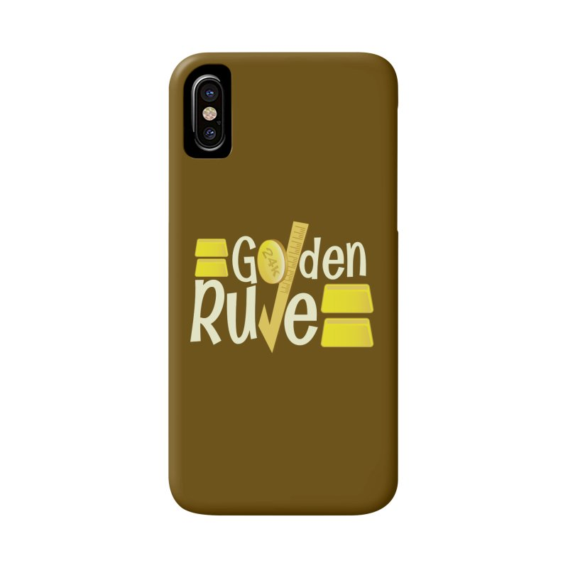 The Golden RULE Accessories Phone Case by PickaCS's Artist Shop