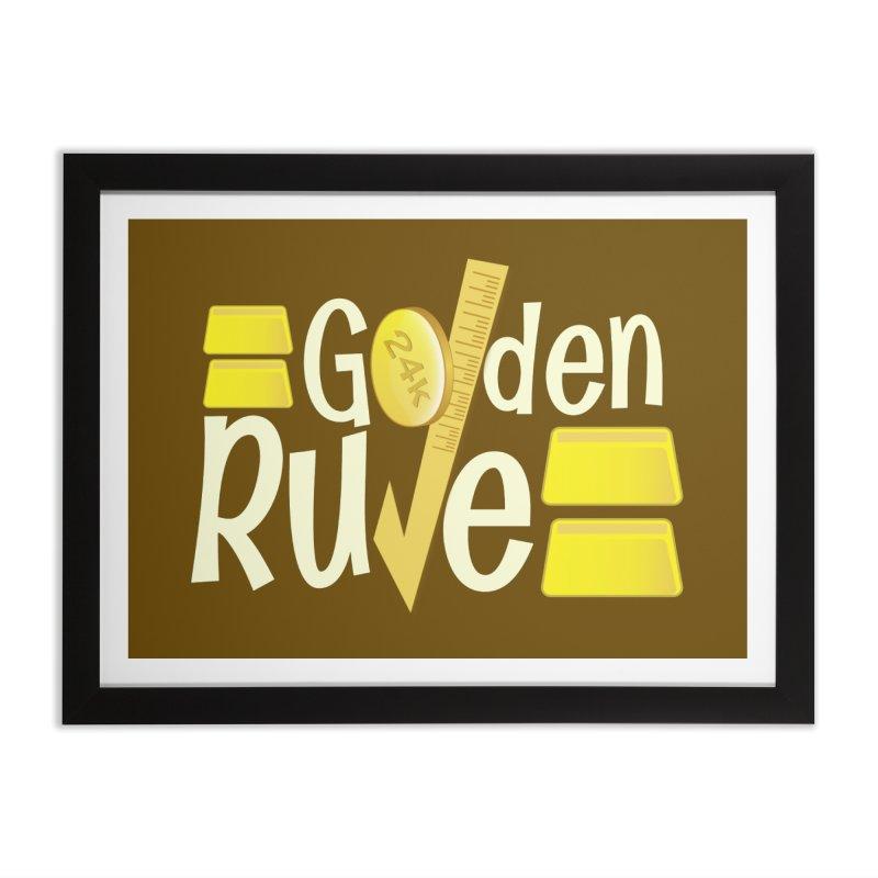 The Golden RULE Home Framed Fine Art Print by PickaCS's Artist Shop