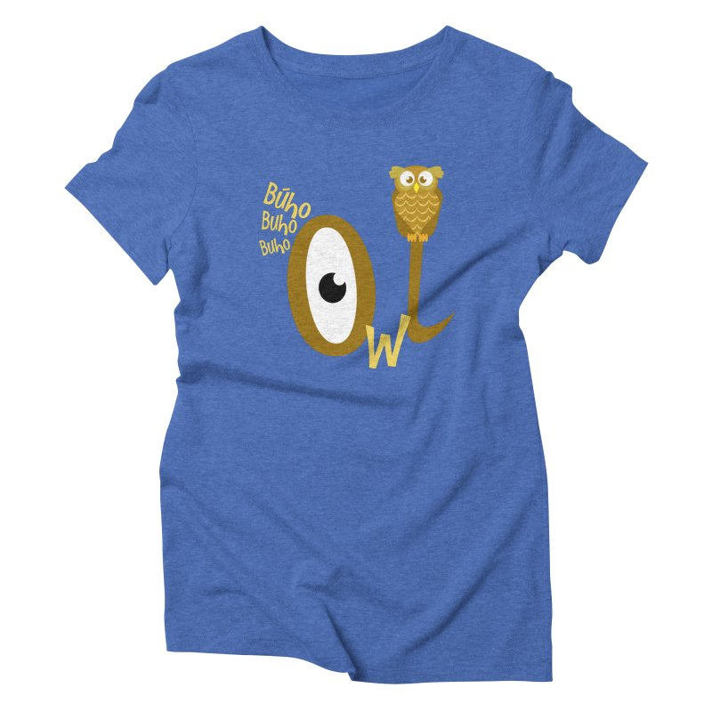 Búho Women's Triblend T-Shirt by PickaCS's Artist Shop