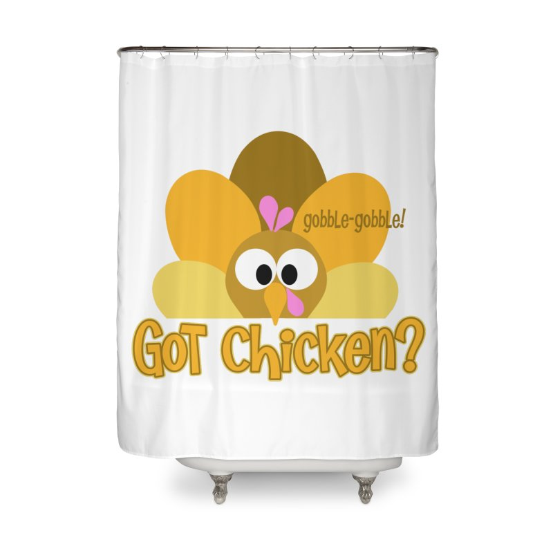 GObble-gobble! Home Shower Curtain by PickaCS's Artist Shop