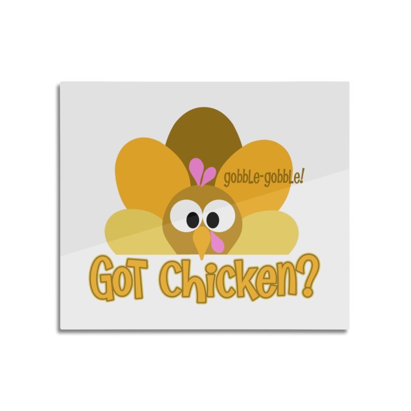 GObble-gobble! Home Mounted Aluminum Print by PickaCS's Artist Shop