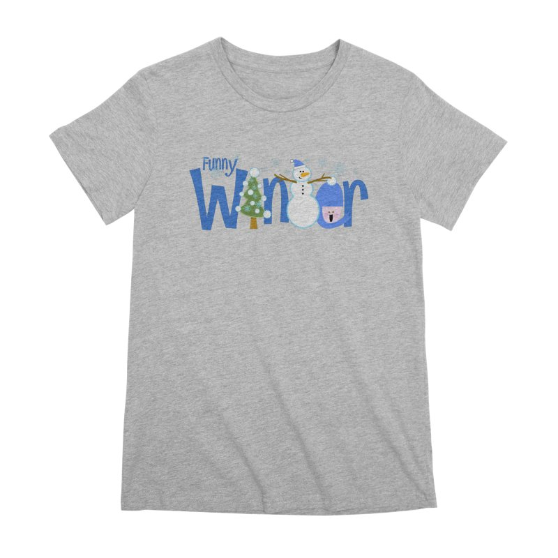 Funny Winter Women's Premium T-Shirt by PickaCS's Artist Shop