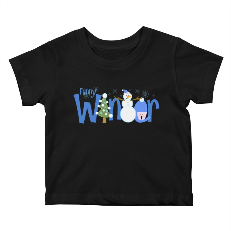Funny Winter Kids Baby T-Shirt by PickaCS's Artist Shop