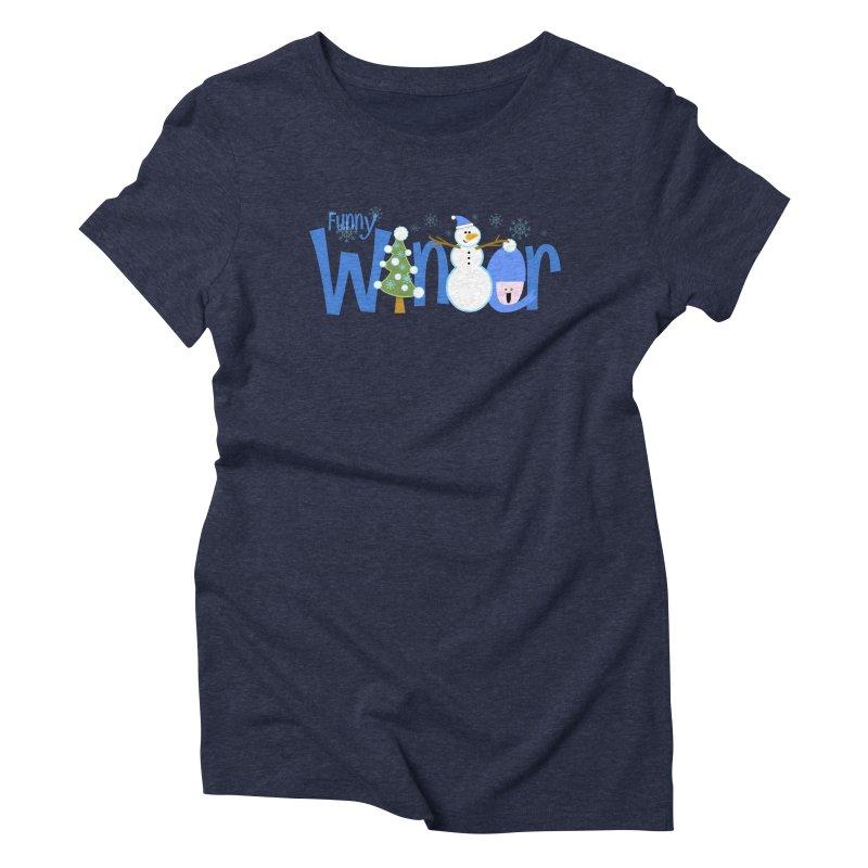 Funny Winter Women's Triblend T-Shirt by PickaCS's Artist Shop