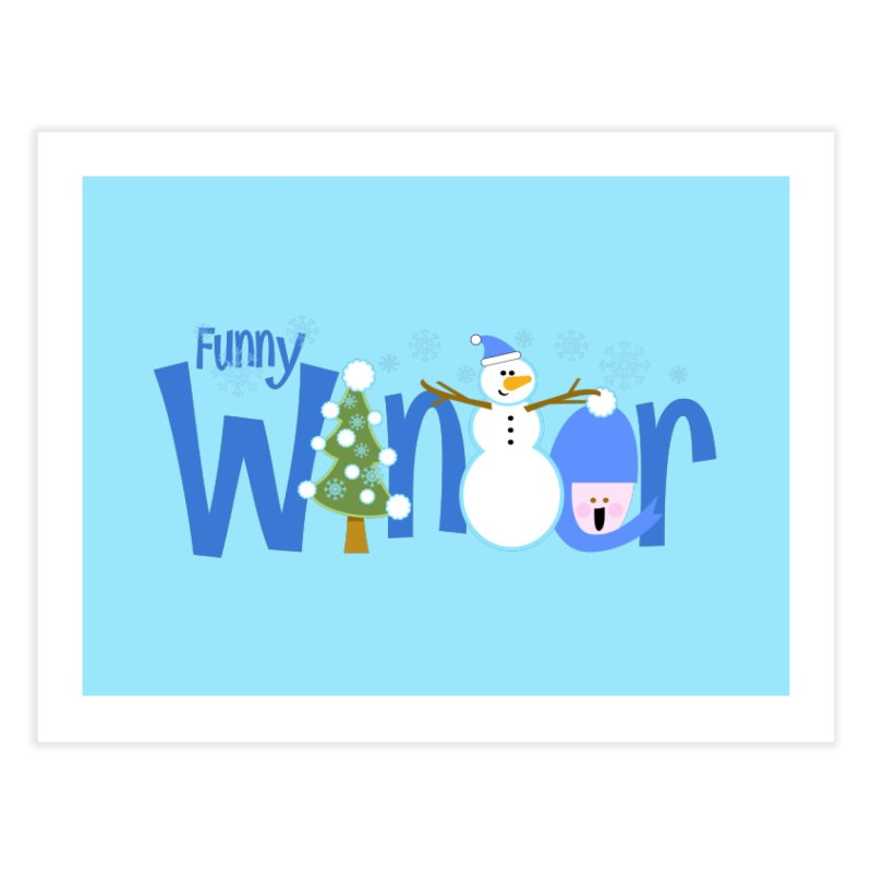 Funny Winter Home Fine Art Print by PickaCS's Artist Shop
