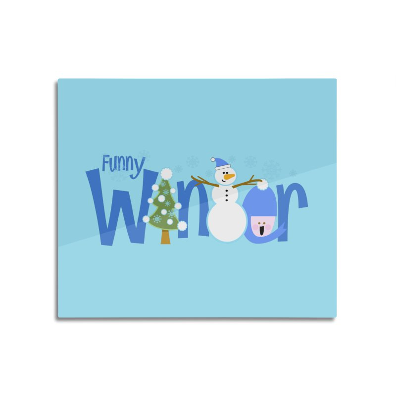 Funny Winter Home Mounted Aluminum Print by PickaCS's Artist Shop