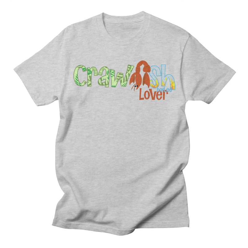 Crawfish Boiled Lover Women's Unisex T-Shirt by PickaCS's Artist Shop