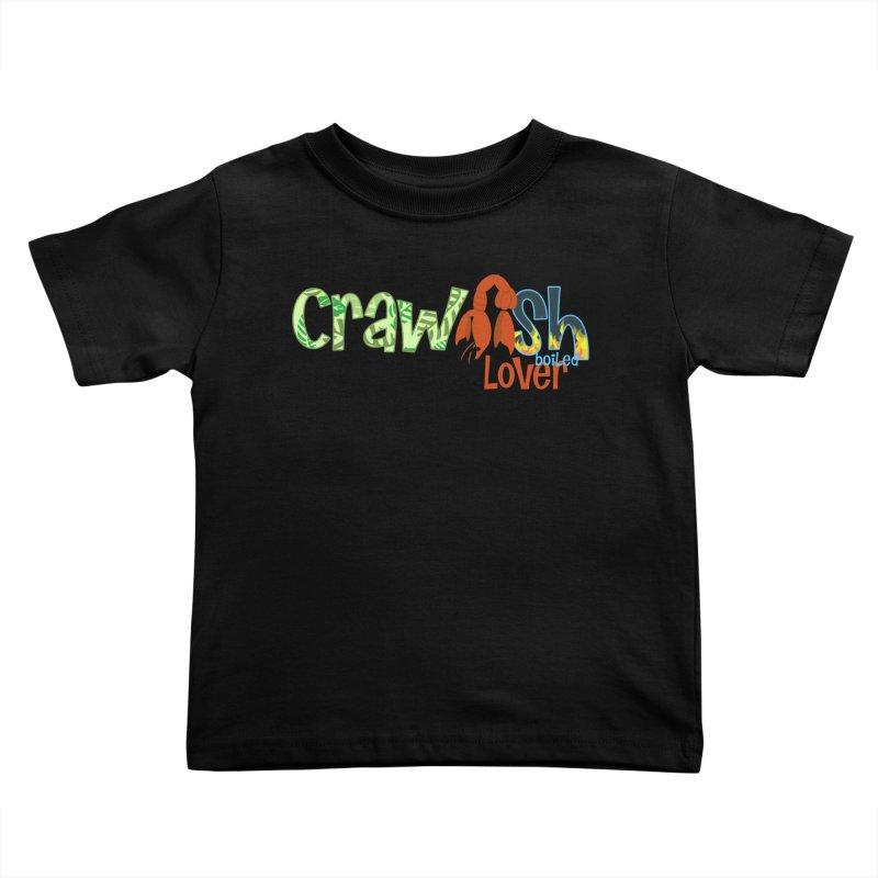 Crawfish Boiled Lover Kids Toddler T-Shirt by PickaCS's Artist Shop