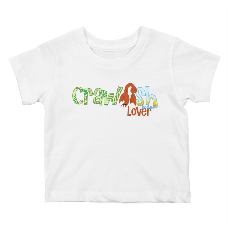 Crawfish Boiled Lover Kids Baby T-Shirt by PickaCS's Artist Shop