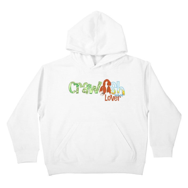 Crawfish Boiled Lover Kids Pullover Hoody by PickaCS's Artist Shop