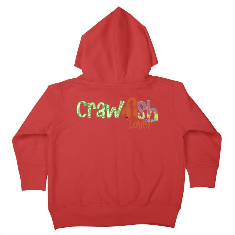 Crawfish Boiled Lover Kids Toddler Zip-Up Hoody by PickaCS's Artist Shop