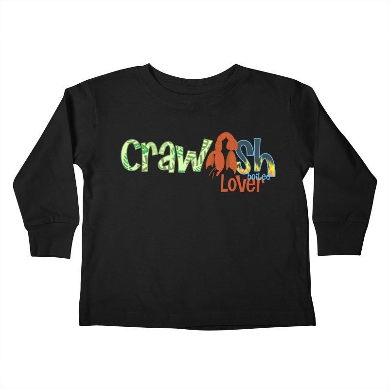Crawfish Boiled Lover Kids Toddler Longsleeve T-Shirt by PickaCS's Artist Shop