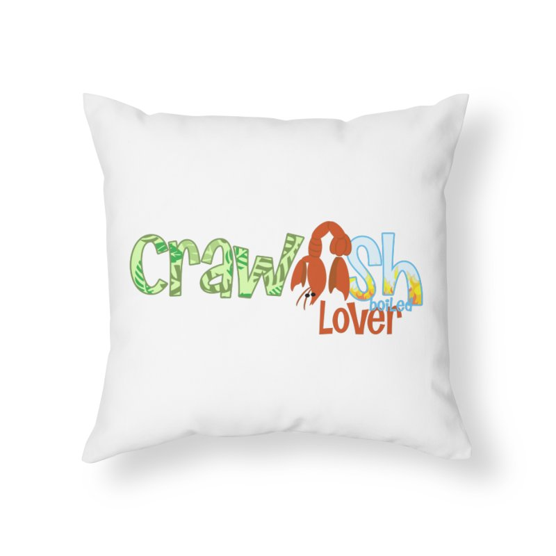Crawfish Boiled Lover Home Throw Pillow by PickaCS's Artist Shop