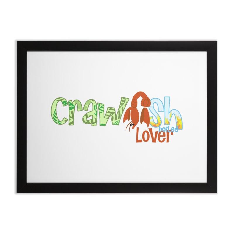 Crawfish Boiled Lover Home Framed Fine Art Print by PickaCS's Artist Shop