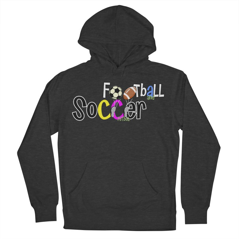 FootBall & SOCCER Women's Pullover Hoody by PickaCS's Artist Shop