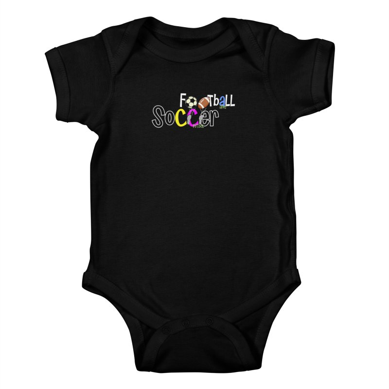 FootBall & SOCCER Kids Baby Bodysuit by PickaCS's Artist Shop