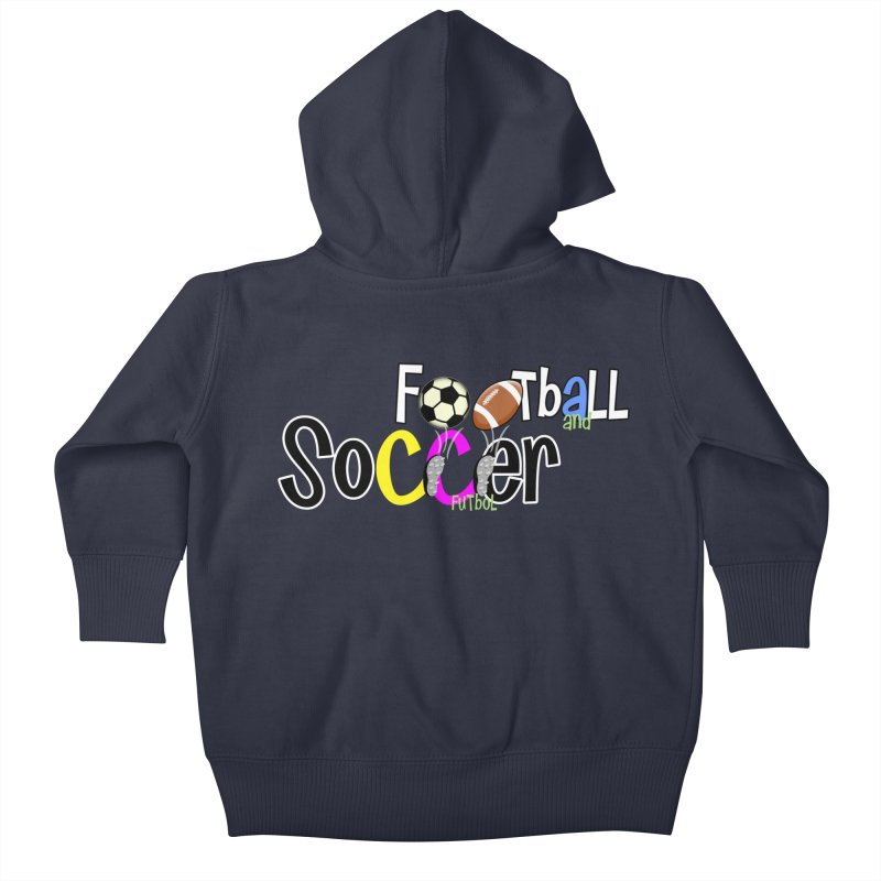 FootBall & SOCCER Kids Baby Zip-Up Hoody by PickaCS's Artist Shop