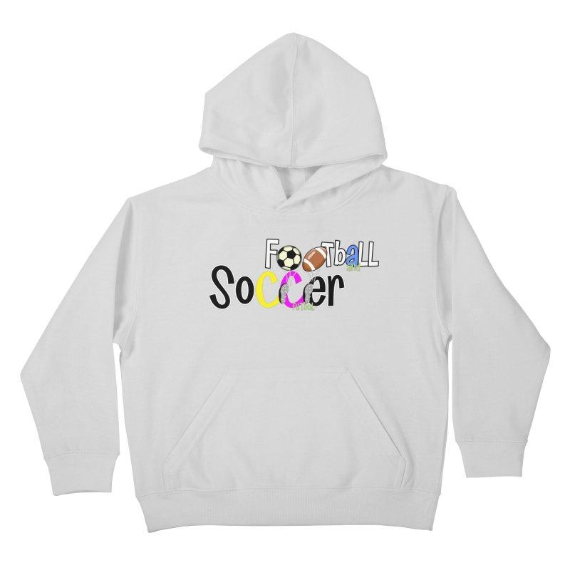 FootBall & SOCCER Kids Pullover Hoody by PickaCS's Artist Shop