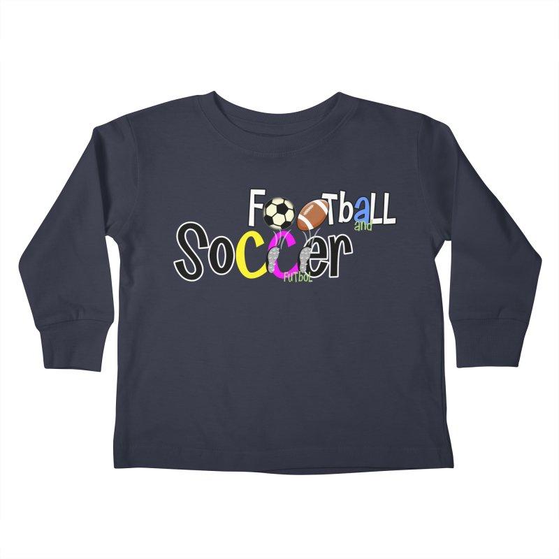FootBall & SOCCER Kids Toddler Longsleeve T-Shirt by PickaCS's Artist Shop