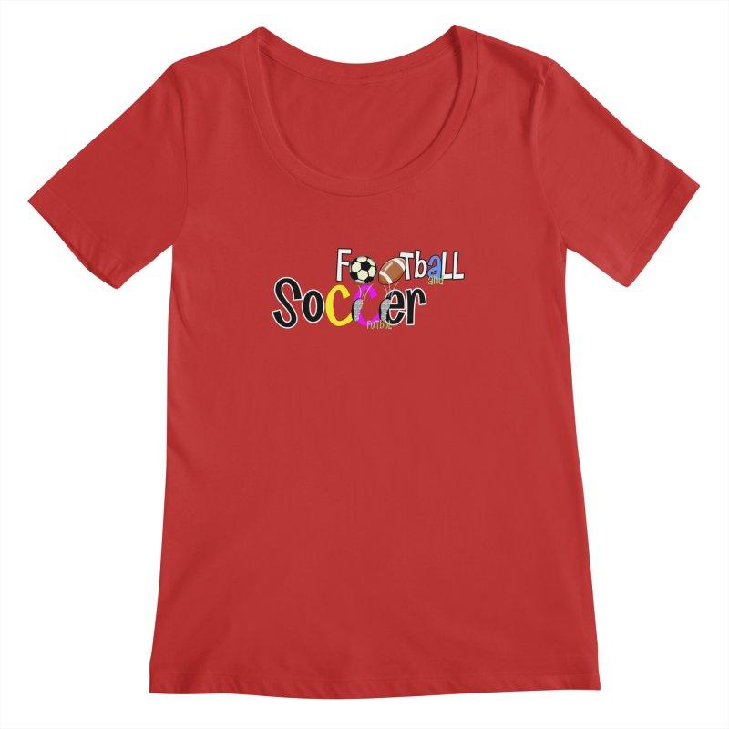 FootBall & SOCCER Women's Scoopneck by PickaCS's Artist Shop