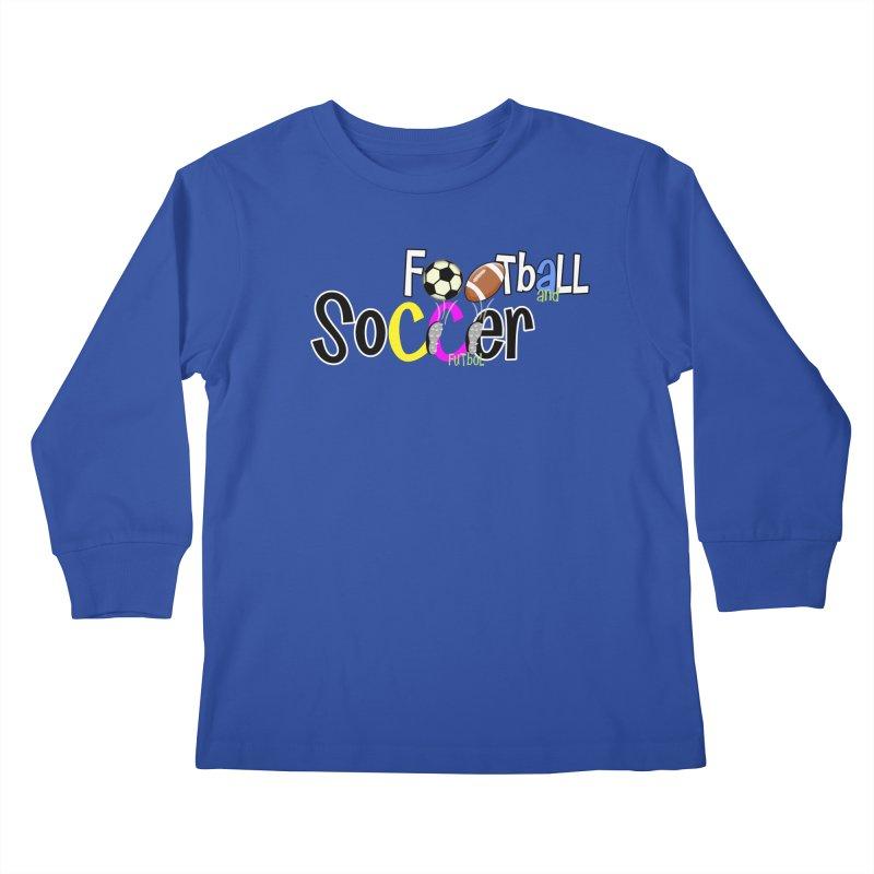 FootBall & SOCCER Kids Longsleeve T-Shirt by PickaCS's Artist Shop